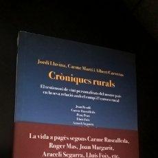 Libros de segunda mano: CRONIQUES RURALS. JORDI LLAVINA, CARME MARTI I ALBERT CARRERAS. EL TESTIMONI DE VINT PERSONALITATS D. Lote 173235544