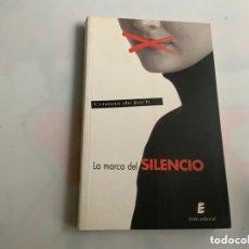 Libros de segunda mano: LA MARCA DEL SILENCIO / CRISTINA DE JOS´H. Lote 173250632