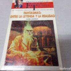 Libros de segunda mano: NUEVO PRECINTADO ESPACIO Y TIEMPO FANTASMAS: ENTRE LA LEYENDA Y LA REALIDAD. Lote 173270748