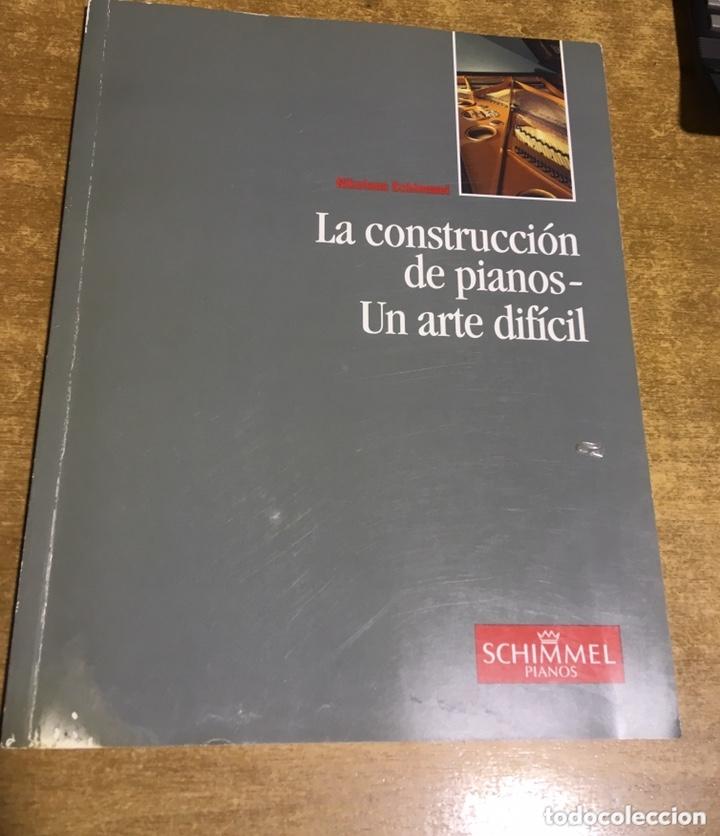 LA CONSTRUCCION DE PIANOS - UN ARTE DIFICIL SCHIMMEL (Libros de Segunda Mano - Ciencias, Manuales y Oficios - Otros)