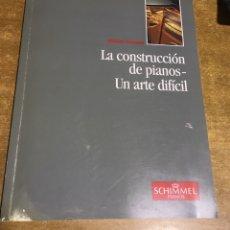 Libros de segunda mano: LA CONSTRUCCION DE PIANOS - UN ARTE DIFICIL SCHIMMEL. Lote 173279603