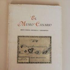 Libros de segunda mano: EL MUSEO CANARIO. BREVE RESEÑA HISTÓRICA Y DESCRIPTIVA. 1967. 105 PÁG. CON FOTOGRAFÍAS.. Lote 173343260
