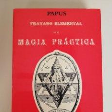 Libros de segunda mano: TRATADO ELEMENTAL DE MAGIA PRÁCTICA - PAPUS. Lote 173348375