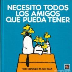 Libros de segunda mano: NECESITO TODOS LOS AMIGOS QUE PUEDA TENER- CHARLES M. SCHULZ - PLAZA JOVEN EDICIONES, S.A. 1989.. Lote 173369967