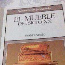 Libros de segunda mano: MODERNISMO DE EL MUEBLE DEL SIGLO XX. Lote 173404247