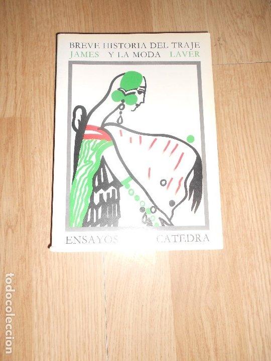 BREVE HISTORIA DEL TRAJE Y LA MODA - JAMES LAVER - CATEDRA (Libros de Segunda Mano - Ciencias, Manuales y Oficios - Otros)