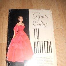 Libros de segunda mano: TU BELLEZA - ANITA COLBY - DAIMON. Lote 173418762