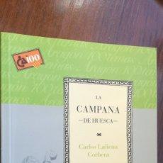 Libros de segunda mano: LA CAMPANA DE HUESCA/ CAI 100 ARAGON. Lote 173438979
