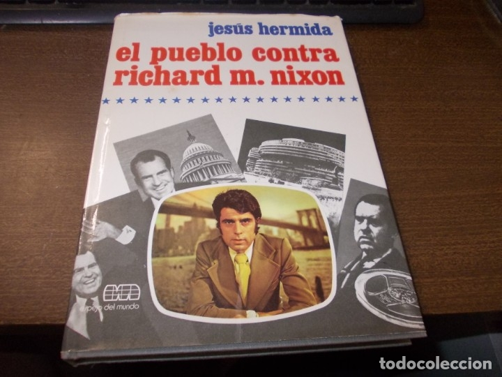 EL PUEBLO CONTRA RICHARD M. NIXON. JESÚS HERMIDA. PLANETA 1ª ED. OCTUBRE 1.974 (Libros de Segunda Mano - Historia - Otros)