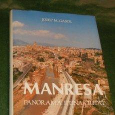 Libros de segunda mano: MANRESA PANORAMA D'UNA CIUTAT, DE JOSEP M. GASOL - ED. LLIBRERIA SOBRERROCA 1984. Lote 173453047