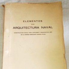 Libros de segunda mano: ELEMENTOS DE ARQUITECTURA NAVAL; ANTONIO BONILLA DE LA CORTE - LIBRERÍA SAN JOSÉ, VIGO. Lote 173453364