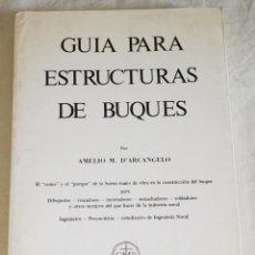 Libros de segunda mano: GUÍA PARA ESTRUCTURAS DE BUQUES; AMELIO M. D´ARCANGELO - CORNELL MARITIME PRESS. Lote 173462454