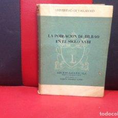 Libros de segunda mano: LA POBLACIÓN DE BILBAO EN EL SIGLO XVIII, MERCEDES MAULEON ISLA, PROLOGO DE VICENTE PALACIO ATARD.. Lote 173509814