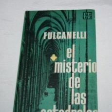 Livres d'occasion: FULCANELLI, EL MISTERIO DE LAS CATEDRALES, PLAZA & JANES 1972, ROTA TIVA. Lote 173527360