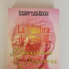 Libros de segunda mano: SAINT GERMAIN, - MAESTRO. - LA PALABRA DE DIOS III. DISCURSOS DE LOS MAESTROS ASCENDIDOS. . Lote 173539369