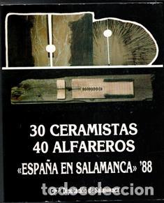 30 CERAMISTAS 40 ALFAREROS, ESPAÑA EN SALAMANCA 88 (Libros de Segunda Mano - Bellas artes, ocio y coleccionismo - Otros)