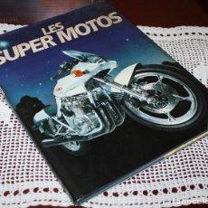 Libros de segunda mano: LAS SUPERMOTOS LES SUPER MOTOS. Lote 173550350