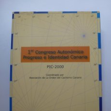 Libros de segunda mano: PRIMER CONGRESO AUTONÓMICO PROGRESO E IDENTIDAD CANARIA. PIC 2000. Lote 173564613