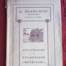 Libros de segunda mano: A. BIANCHINI INGENIEROS. ENCOFRADOS Y ENFAGINADOS METÁLICOS. 1921. Lote 173576917