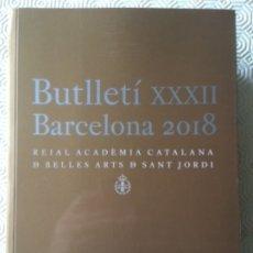 Libros de segunda mano: BUTLLETÍ XXXII. BARCELONA 2018. REIAL ACADÈMIA CATALANA BELLES ARTS SANT JORDI. IDIOMA: CATALÁN. Lote 173580610