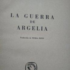 Libros de segunda mano: LA GUERRA DE ARGELIA. JULES ROY. SEIX BARRAL. 1961.. Lote 173580910