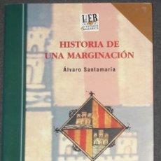 Libros de segunda mano: HISTORIA DE UNA MARGINACIÓN ÁLVARO SANTAMARIA ID EB INSTITUT D'ESTUDIS BALEARICS. Lote 173582052