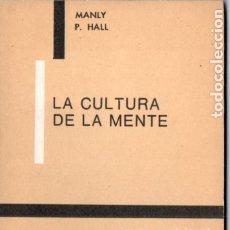 Libros de segunda mano: MANLY P. HALL : LA CULTURA DE LA MENTE (KIER, 1974). Lote 173586558
