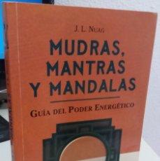 Libros de segunda mano: MUDRAS, MANTRAS Y MANDALAS. GUÍA DEL PODER ENERGÉTICO - NUAG, J. L. / RAREZA. Lote 173591524