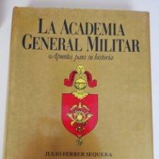 Libros de segunda mano: LA ACADEMIA GENERAL MILITAR. APUNTES PARA SU HISTORIA II - PLAZA & JANES. Lote 173602718