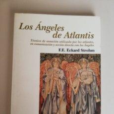 Libros de segunda mano: LOS ÁNGELES DE ATLANTIS - ECKARD STROHM - ESB. Lote 173605268