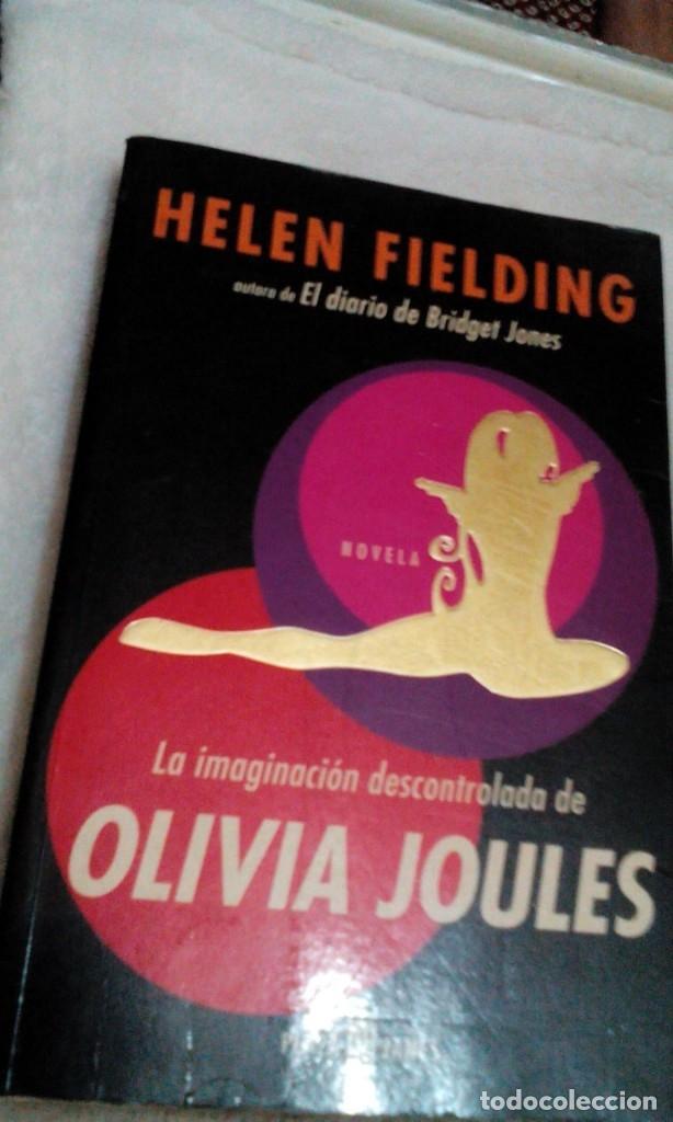 RW__LIBRO /LA IMAGINACIÓN DESCONTROLADA DE OLIVIA JOULES/HELEN FIELDING/15X23/CM/ TIENE 325 PAGINAS (Libros de Segunda Mano (posteriores a 1936) - Literatura - Otros)
