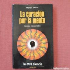 Libros de segunda mano: LA CURACIÓN POR LA MENTE. (ANDREA SAETTI). ED. MARTINEZ ROCA. AUTOAYUDA. Lote 173630792