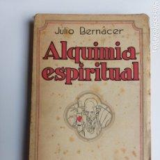 Libros de segunda mano: ALQUIMIA ESPIRITUAL JULIO BERNACER. EDITORIAL CARO RAGGIO MADRID 1925. Lote 173638230