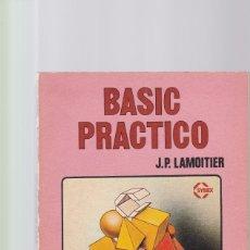 Libros de segunda mano: BASIC PRACTICO - J. P. LAMOITIER - MARCOMBO & BOIXAREU EDITORES 1984. Lote 173651819