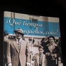 Libros de segunda mano: ¡QUE TIEMPOS AQUELLOS, COÑO! CINCUENTA AÑOS DE ALETARGADA SEXUALIDAD. ANSELMO J. GARCIA CURADO. EDAF. Lote 173652308