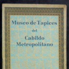 Libros de segunda mano: 1940 - MUSEO DE TAPICES DEL CABILDO METROPOLITANO DE ZARAGOZA - ILUSTRADO CON LÁMINAS. Lote 173674243