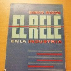 Libros de segunda mano: EL RELÉ EN LA INDUSTRIA (ENRICO MAZZA). Lote 173680965