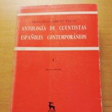 Libros de segunda mano: ANTOLOGÍA DE CUENTISTAS ESPAÑOLES CONTEMPORÁNEOS I (1939 - 1966) FRANCISCO GARCÍA PAVÓN. Lote 173681259