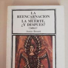 Libros de segunda mano: LA REENCARNACION, LA MUERTE ¿Y DESPUES? ANNIE BESANT. Lote 173682983