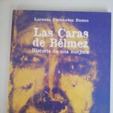 Libros de segunda mano: LAS CARAS DE BELMEZ. HISTORIA DE UNA CONJURA - LORENZO FERNANDEZ BUENO. Lote 173683005