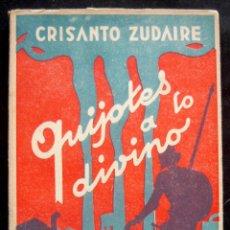 Libros de segunda mano: 1950 - P. CRISANTO ZUDAIRE: QUIJOTES A LO DIVINO. SACERDOTES OBREROS DE PARÍS. NUEVO APOSTOLADO. Lote 173723454