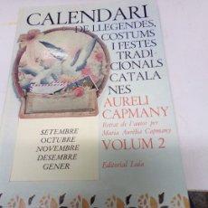 Libros de segunda mano: CALENDARI DE LLEGENDES, COSTUMS I FESTES TRADICIONALS CATALANES. AURELI CAPMANY. EDIT. LAIA. Lote 173803805