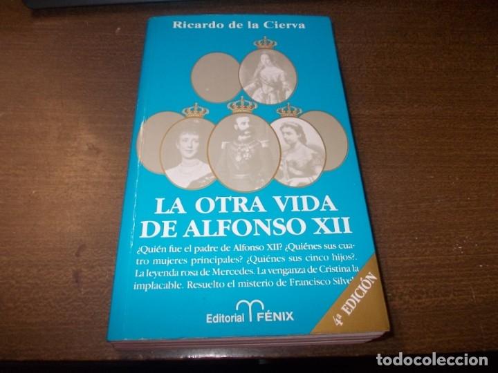LA OTRA VIDA DE ALFONSO XII, RICARDO DE LA CIERVA. EDIT. FÉNIX 4ª ED. SEPTBRE 1.994, TEXTOS SUBRAYAD (Libros de Segunda Mano - Historia - Otros)