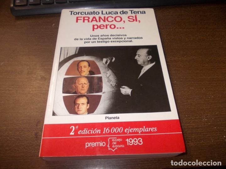 FRANCO, SÍ, PERO... TORCUATO LUCA DE TENA. PLANETA 2ª ED. MARZO 1.993 (Libros de Segunda Mano - Historia - Otros)