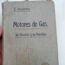 Libros de segunda mano: LOS MOTORES DE GAS, ALCOHOL Y PETRÓLEO,. Lote 173859237