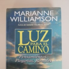 Libros de segunda mano: LUZ PARA EL CAMINO. PENSAMIENTOS, PLEGARIAS, RITUALES. MARIANNE WILLIAMSON.. Lote 173879200