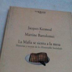 Libros de segunda mano: RW_LIBRO_/LA MAFIA SE SIENTA A LA MESA/JACQUES KERMOAL/MARTINE BARTOLOMEI,MIDE APROX 14X21/TIENE 220. Lote 173884100