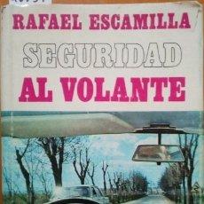 Libros de segunda mano: SEGURIDAD AL VOLANTE. - ESCAMILLA, RAFAEL.. Lote 173725775
