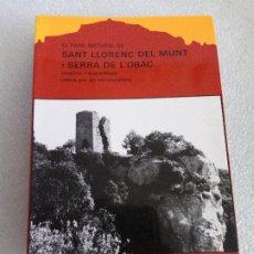 Libros de segunda mano: 'EL PARC NATURAL DE SANT LLORENÇ DEL MUNT I SERRA DE L'OBAC'. ANTONI FERRANDO I ROIG. Lote 173960947