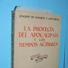 Libri di seconda mano: LA PROFECÍA DEL APOCALIPSIS Y LOS TIEMPOS ACTUALES. DE SANGRÁN Y GONZÁLEZ, JOAQUÍN. MADRID 1929. Lote 173962598